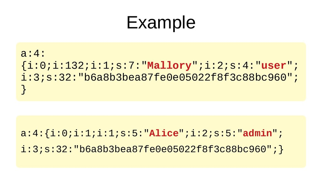 """Example a:4: {i:0;i:132;i:1;s:7:""""Mallory"""";i:2;s..."""