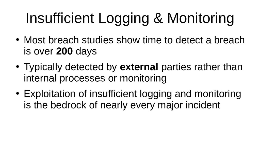 Insufficient Logging & Monitoring ● Most breach...