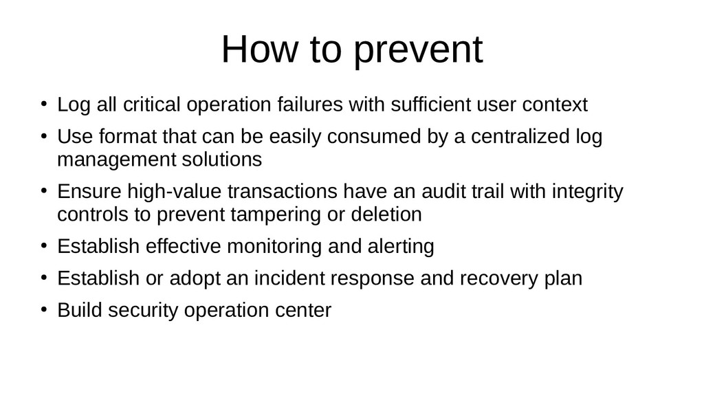 How to prevent ● Log all critical operation fai...