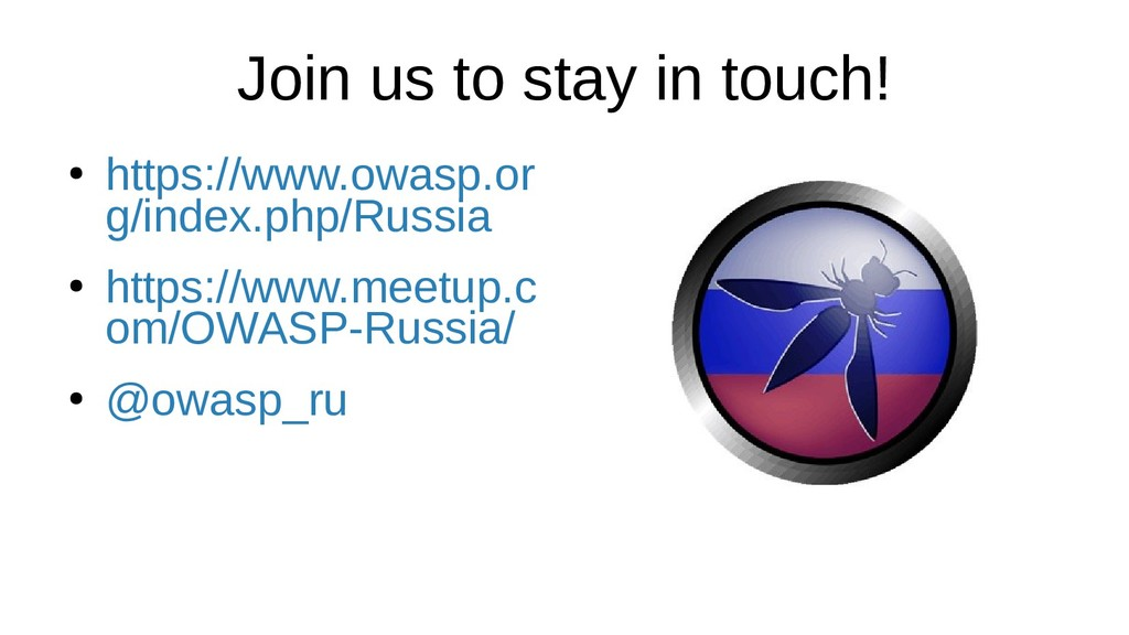 Join us to stay in touch! ● https://www.owasp.o...