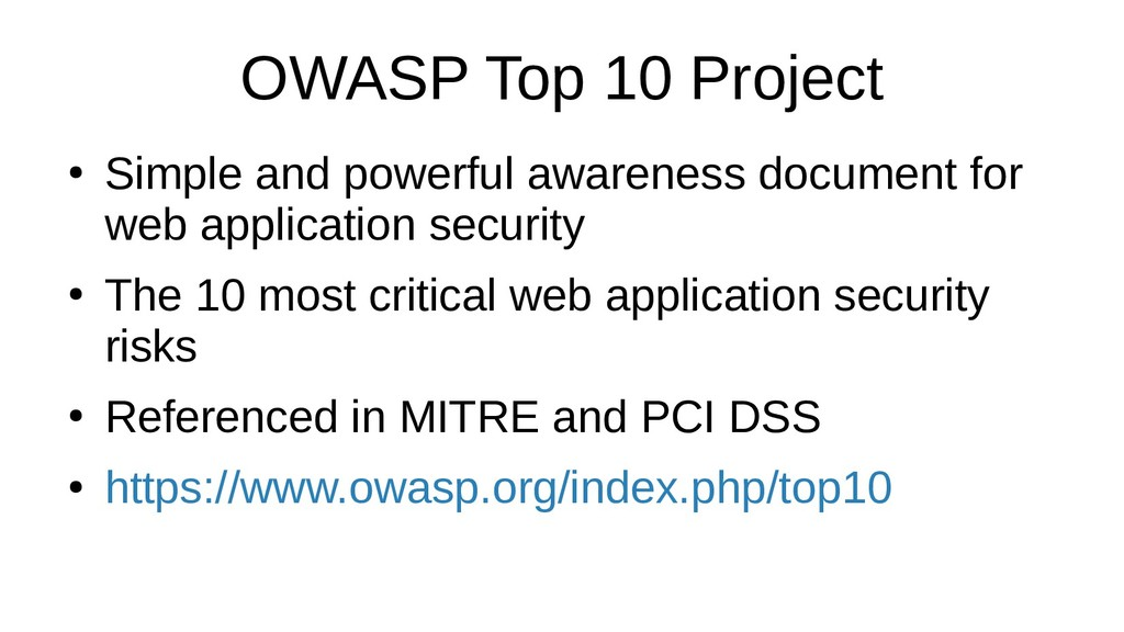 OWASP Top 10 Project ● Simple and powerful awar...