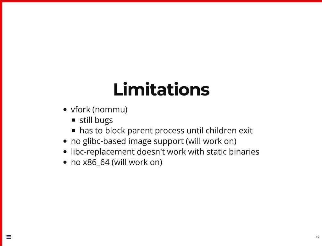 Limitations Limitations vfork (nommu) still bug...