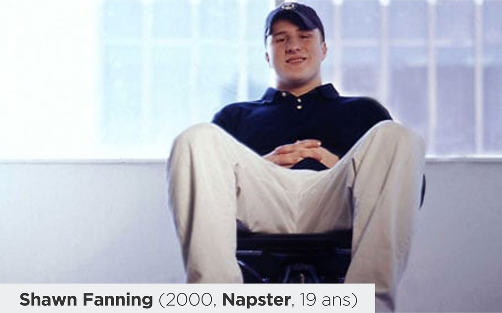 Shawn Fanning (2000, Napster, 19 ans)