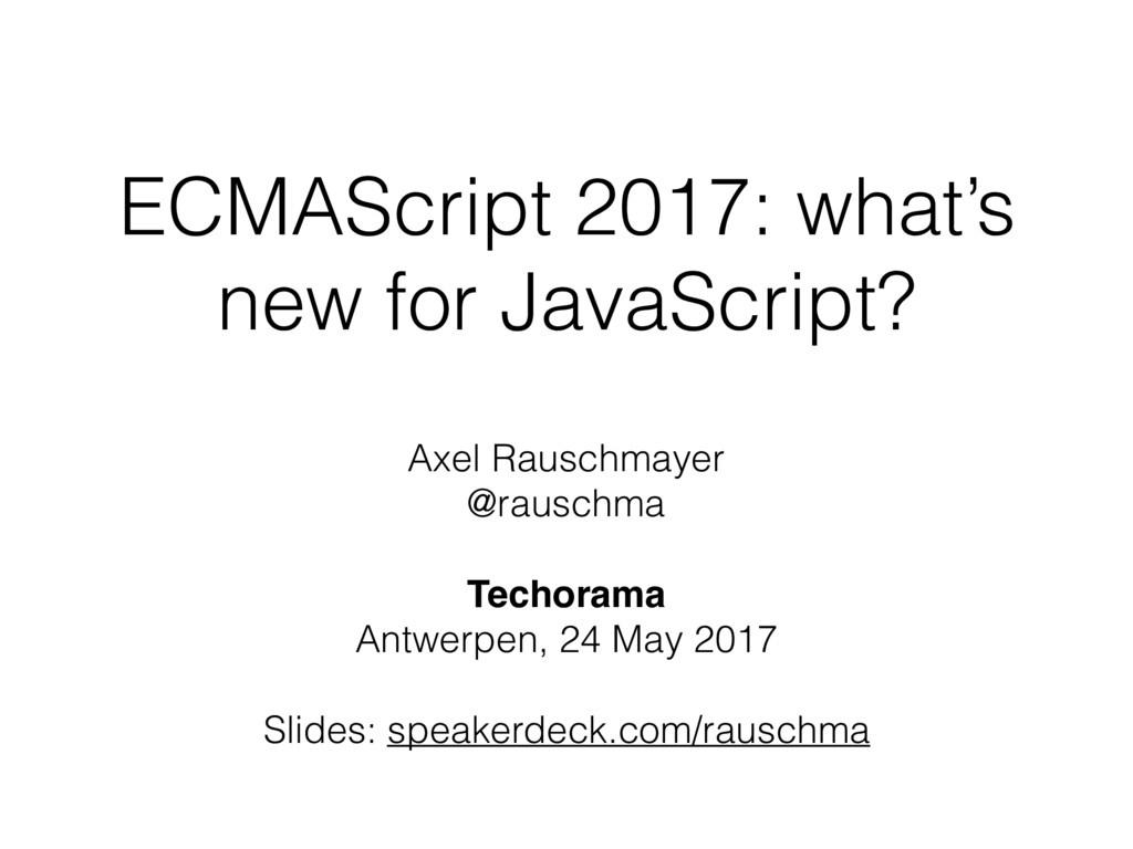 ECMAScript 2017: what's new for JavaScript? Axe...