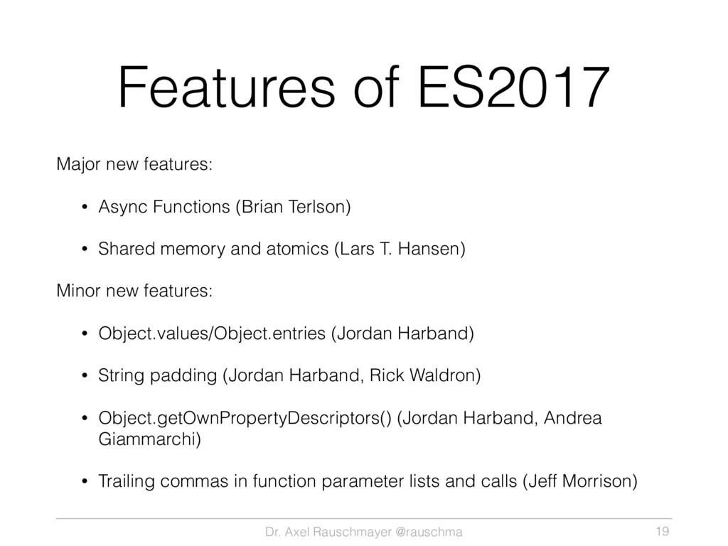 Dr. Axel Rauschmayer @rauschma Features of ES20...