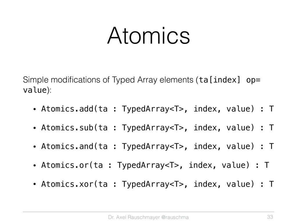 Dr. Axel Rauschmayer @rauschma Atomics Simple m...