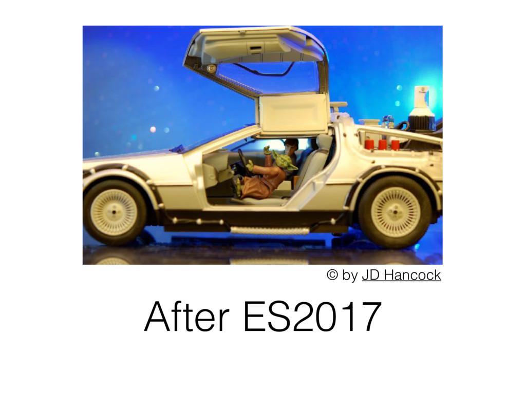After ES2017 © by JD Hancock