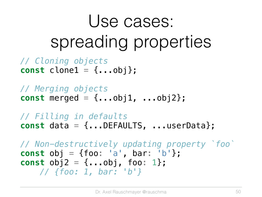 Dr. Axel Rauschmayer @rauschma Use cases: sprea...