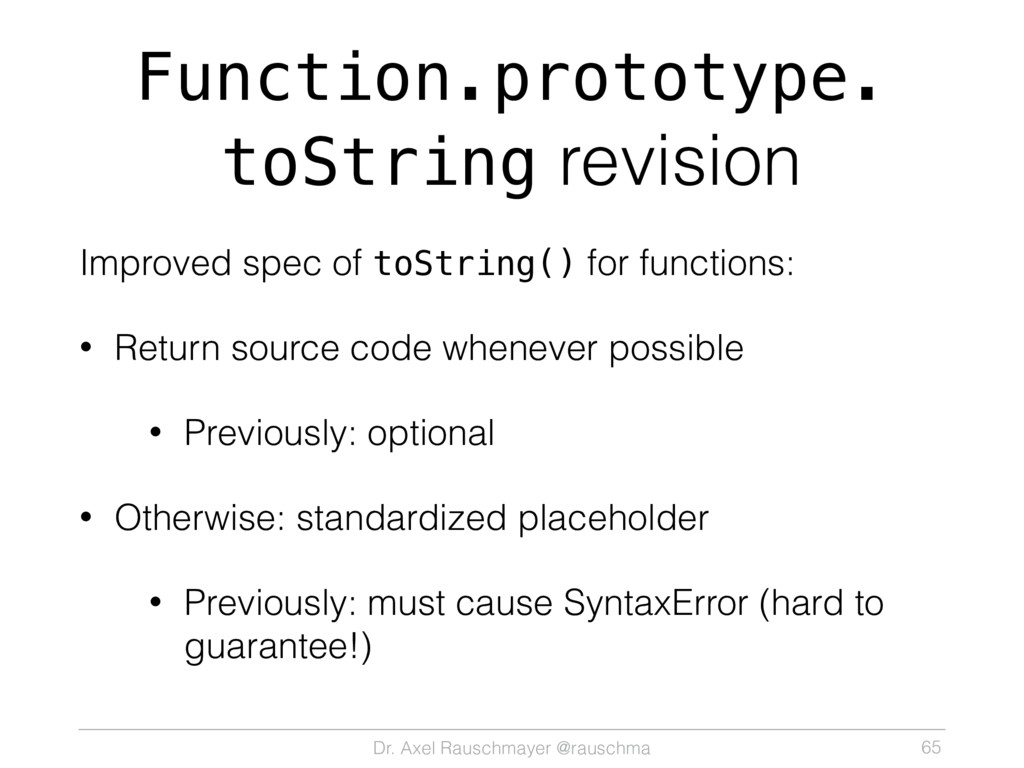 Dr. Axel Rauschmayer @rauschma Function.prototy...