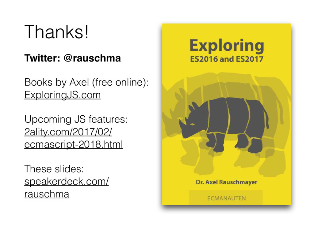 Thanks! Twitter: @rauschma Books by Axel (free ...