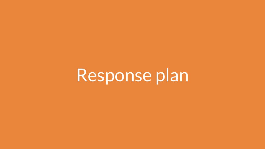 Response plan