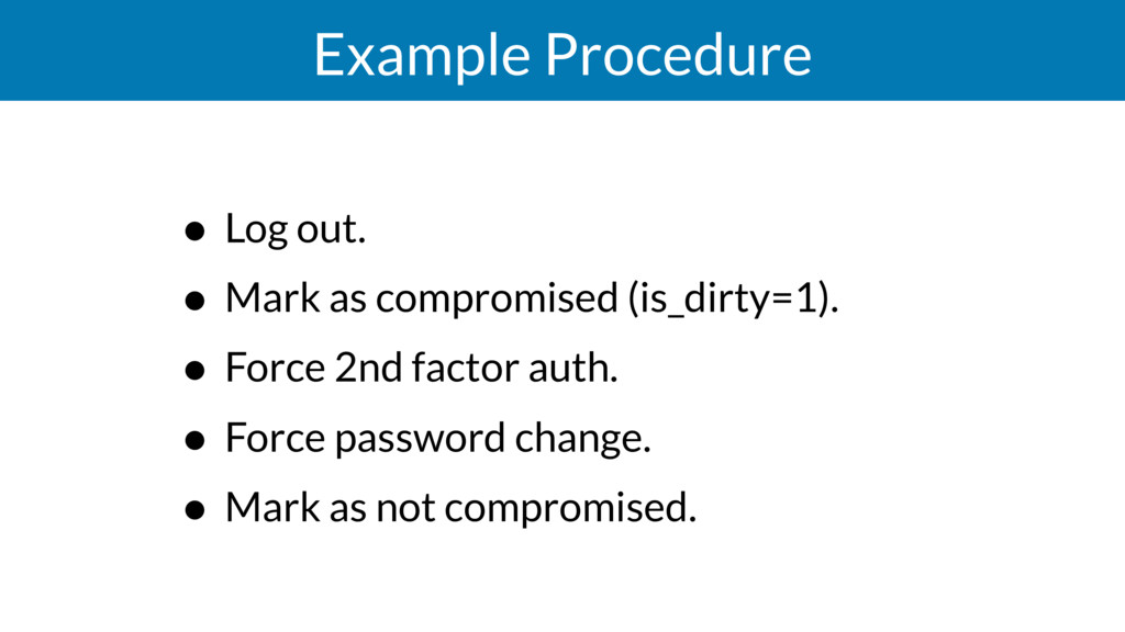 Example Procedure • Log out. • Mark as compromi...