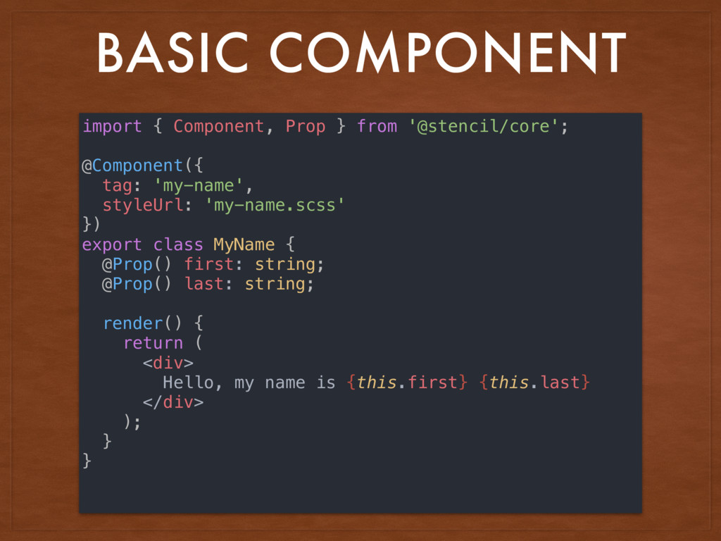 BASIC COMPONENT import { Component, Prop } from...