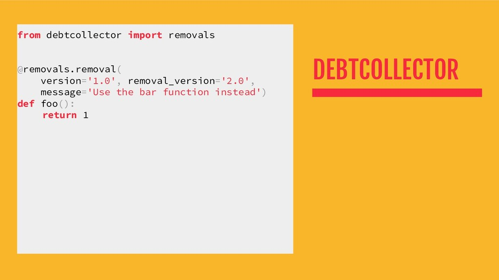 DEBTCOLLECTOR from debtcollector import removal...