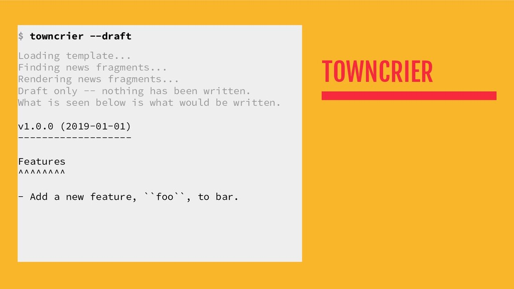 TOWNCRIER $ towncrier --draft Loading template....
