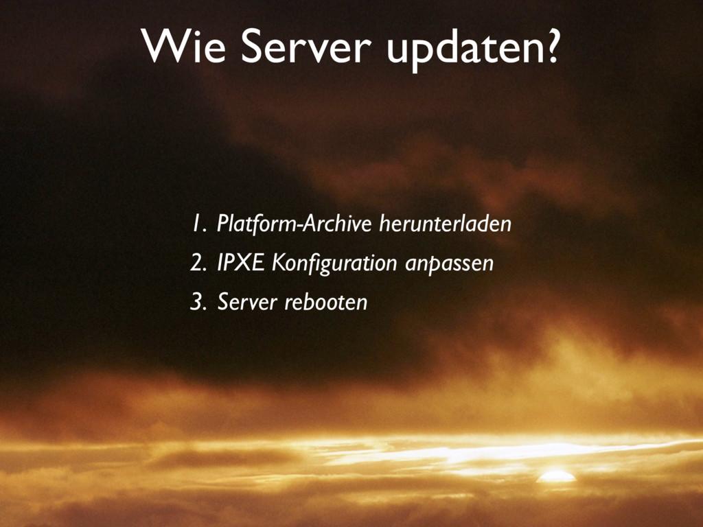 Wie Server updaten? 1. Platform-Archive herunte...