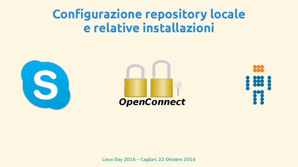 Linux Day 2016 - Cagliari, 22 Ottobre 2016 Open...