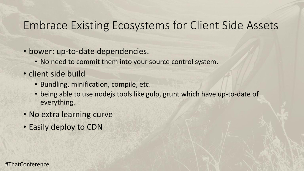 Embrace Existing Ecosystems for Client Side Ass...