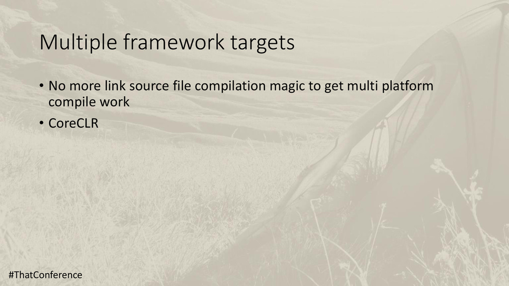 Multiple framework targets • No more link sourc...