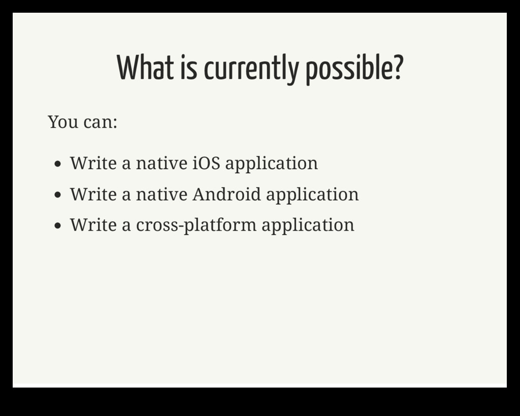 What is currently possible? You can: Write a na...