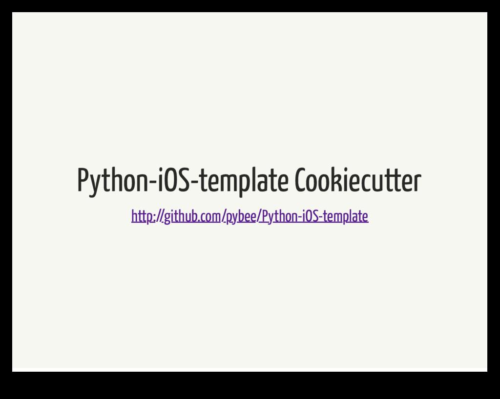 Python-iOS-template Cookiecutter http://github....