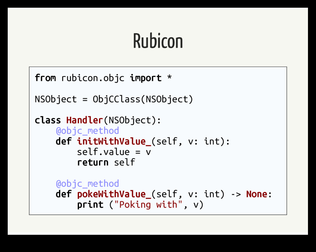 Rubicon from rubicon.objc import * NSObject = O...
