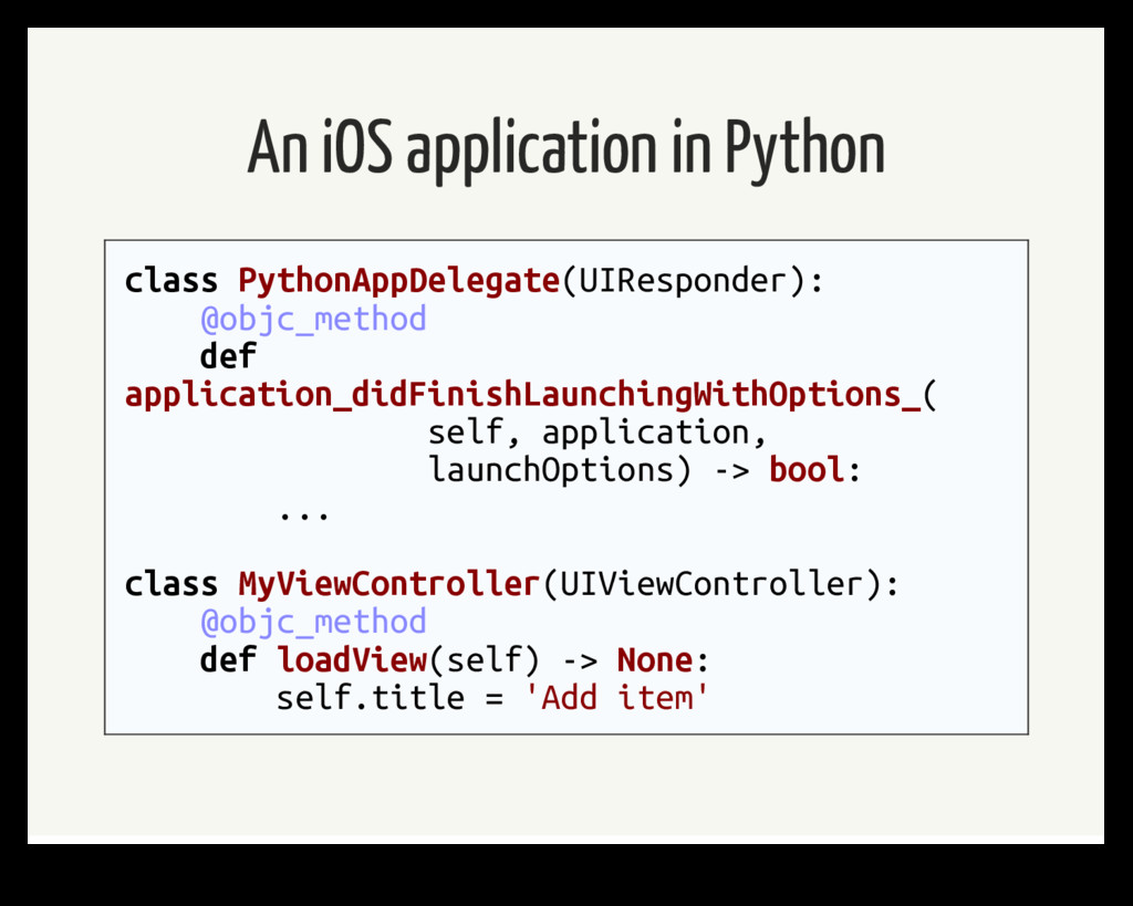 An iOS application in Python class PythonAppDel...