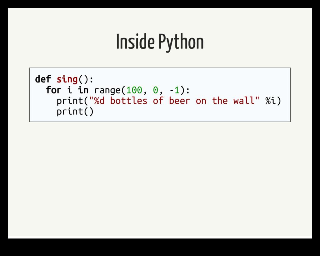 Inside Python def sing(): for i in range(100, 0...