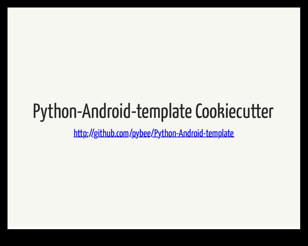 Python-Android-template Cookiecutter http://git...