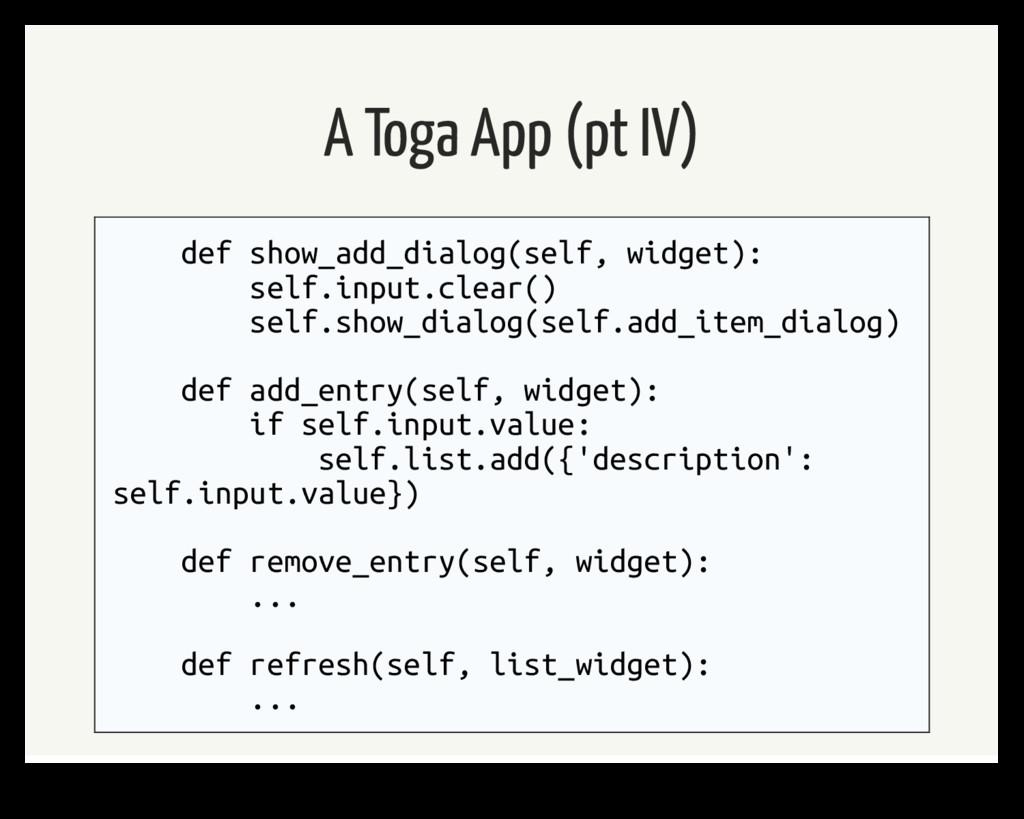 A Toga App (pt IV) def show_add_dialog(self, wi...