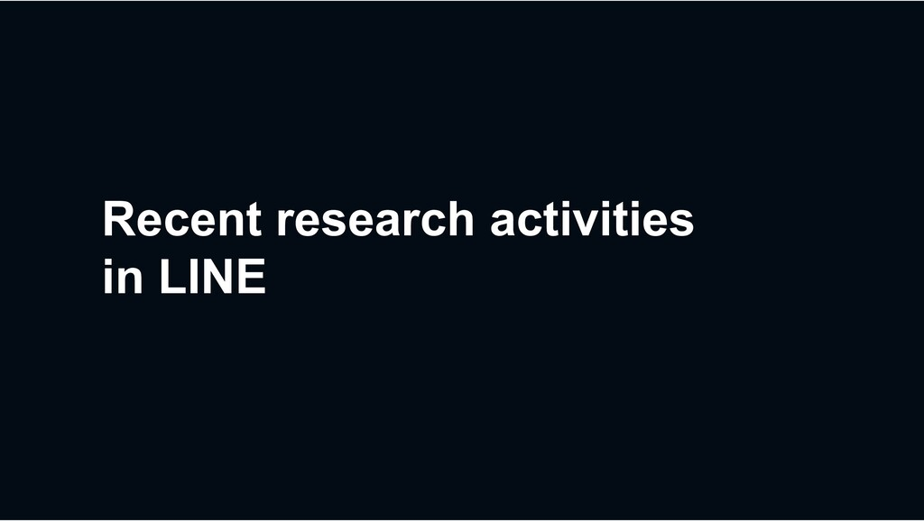 Recent research activities in LINE