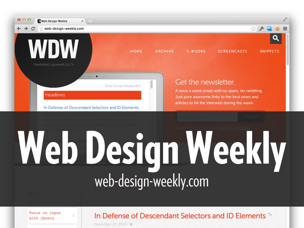 Web Design Weekly web-design-weekly.com