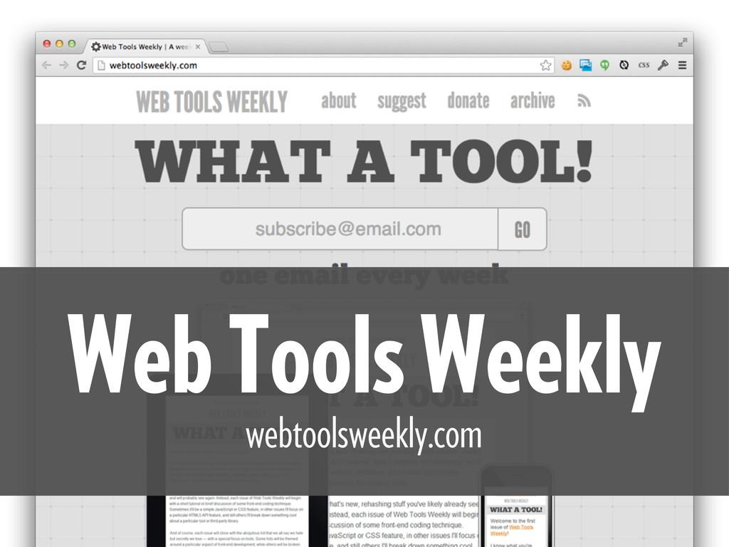 Web Tools Weekly webtoolsweekly.com