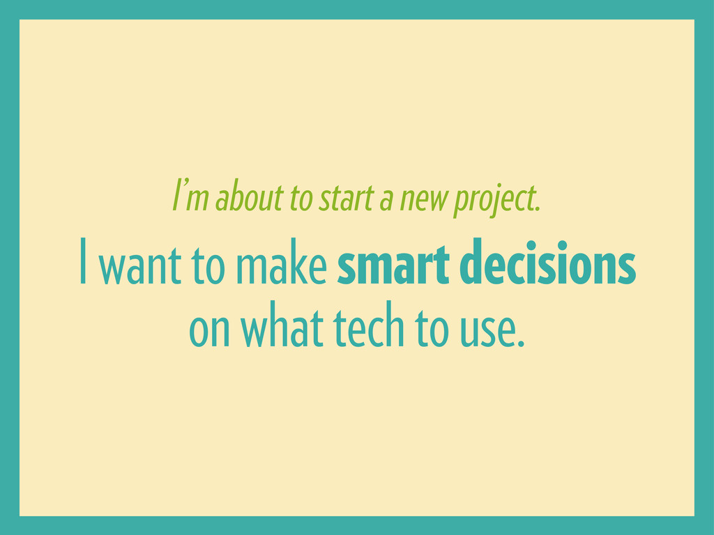 I'm about to start a new project. I want to mak...