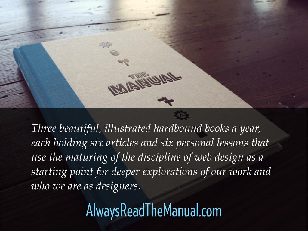 AlwaysReadTheManual.com Three beautiful, illust...