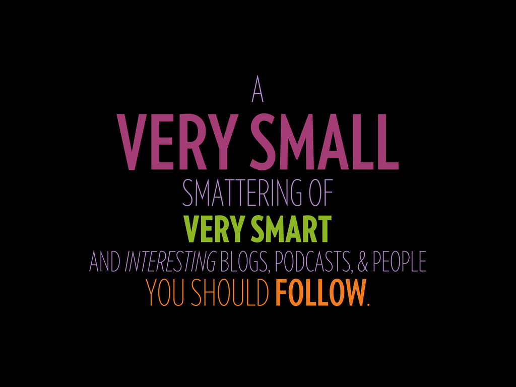 A VERY SMALL SMATTERING OF VERY SMART AND INTER...