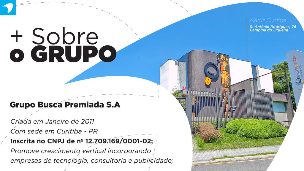 Criada em Janeiro de 2011 Com sede em Curitiba ...