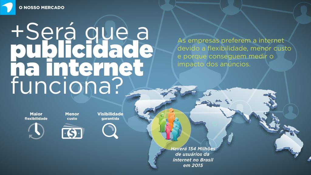 Haverá 154 Milhões de usuários da internet no B...