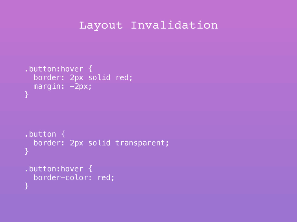 Layout Invalidation .button:hover { border: 2px...
