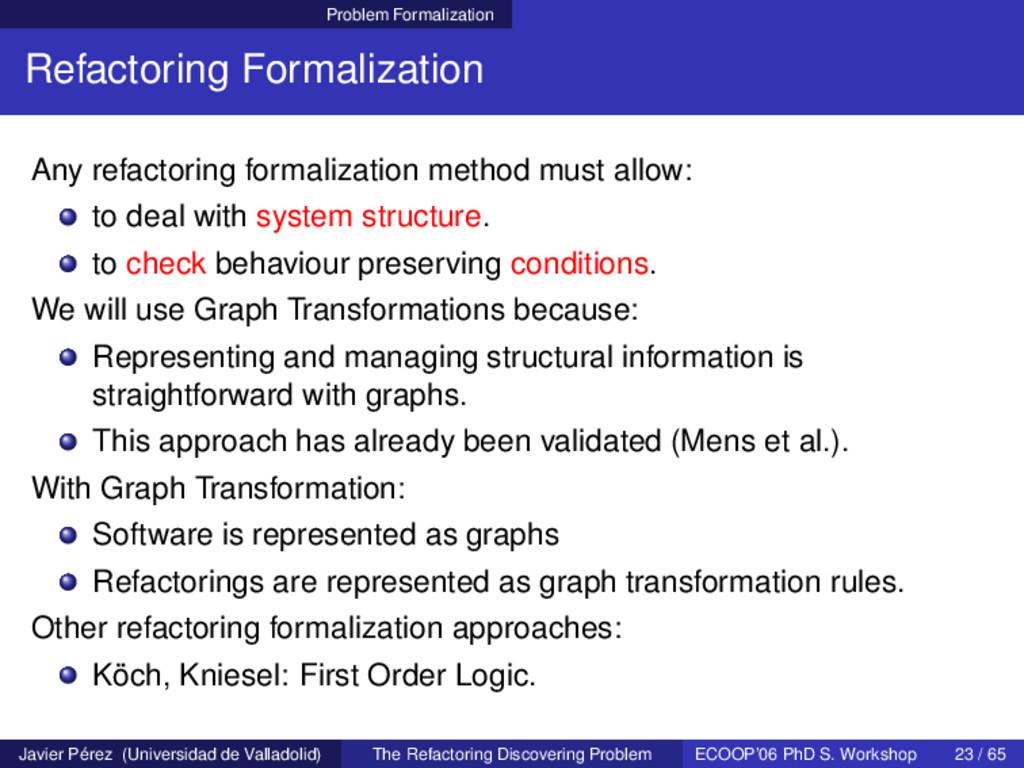 Problem Formalization Refactoring Formalization...