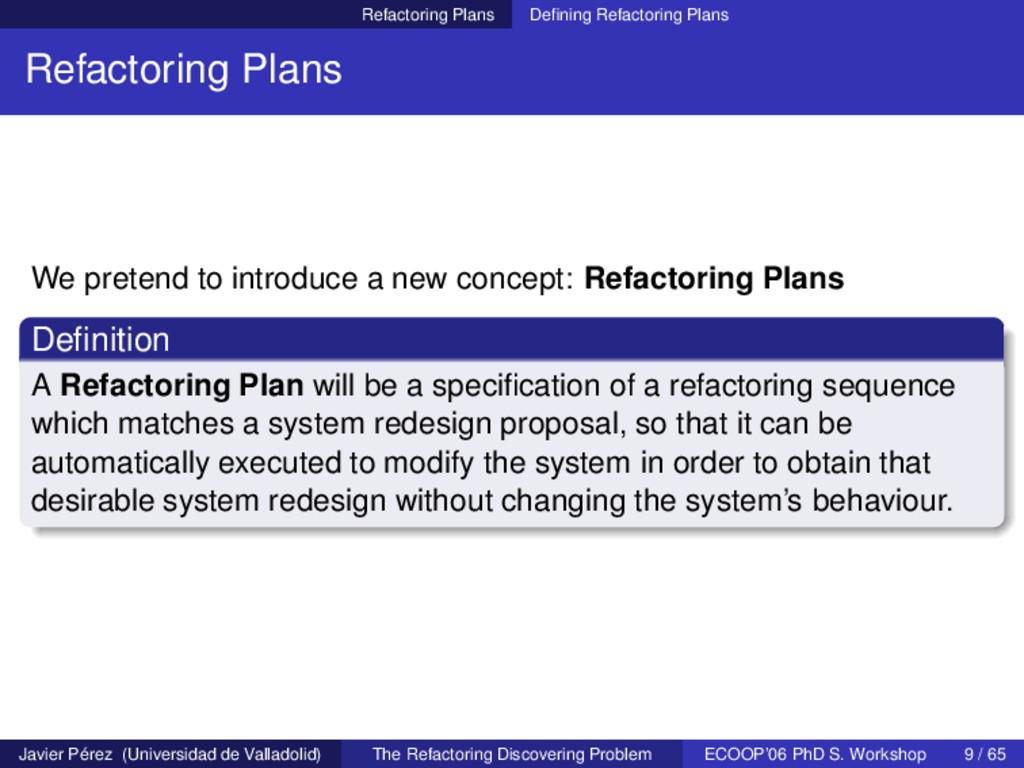 Refactoring Plans Defining Refactoring Plans Ref...