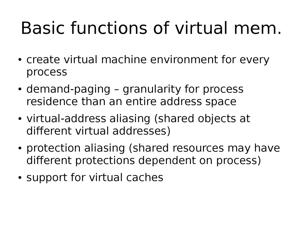Basic functions of virtual mem. ● create virtua...