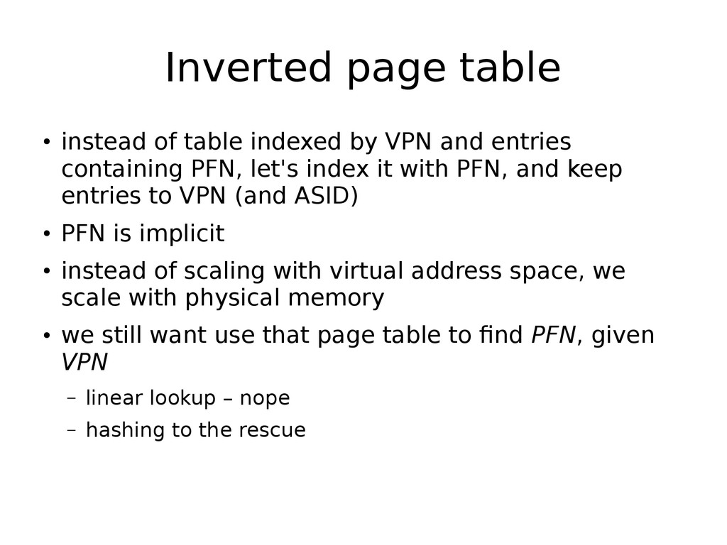 Inverted page table ● instead of table indexed ...