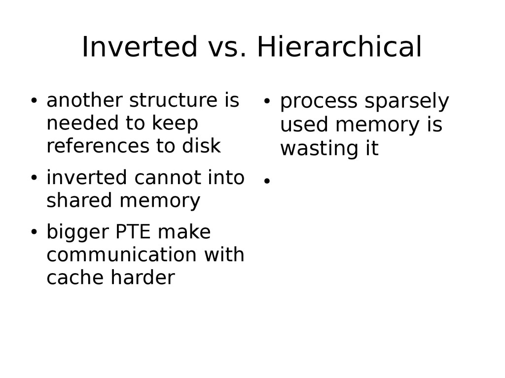 Inverted vs. Hierarchical ● another structure i...