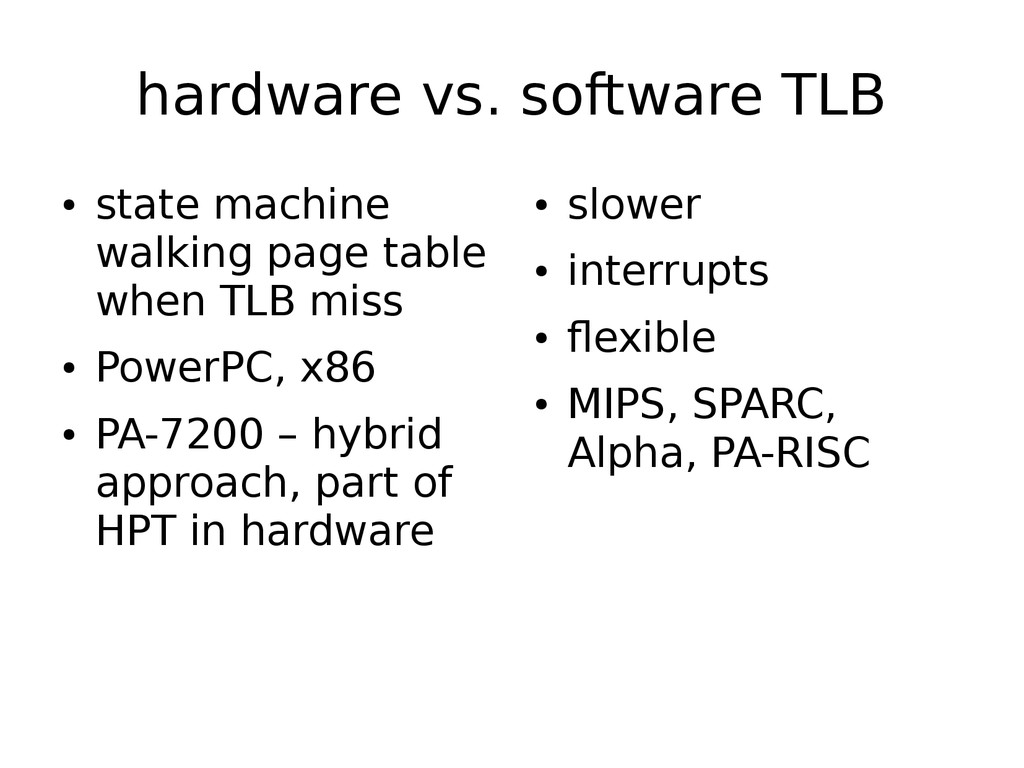 hardware vs. software TLB ● state machine walki...