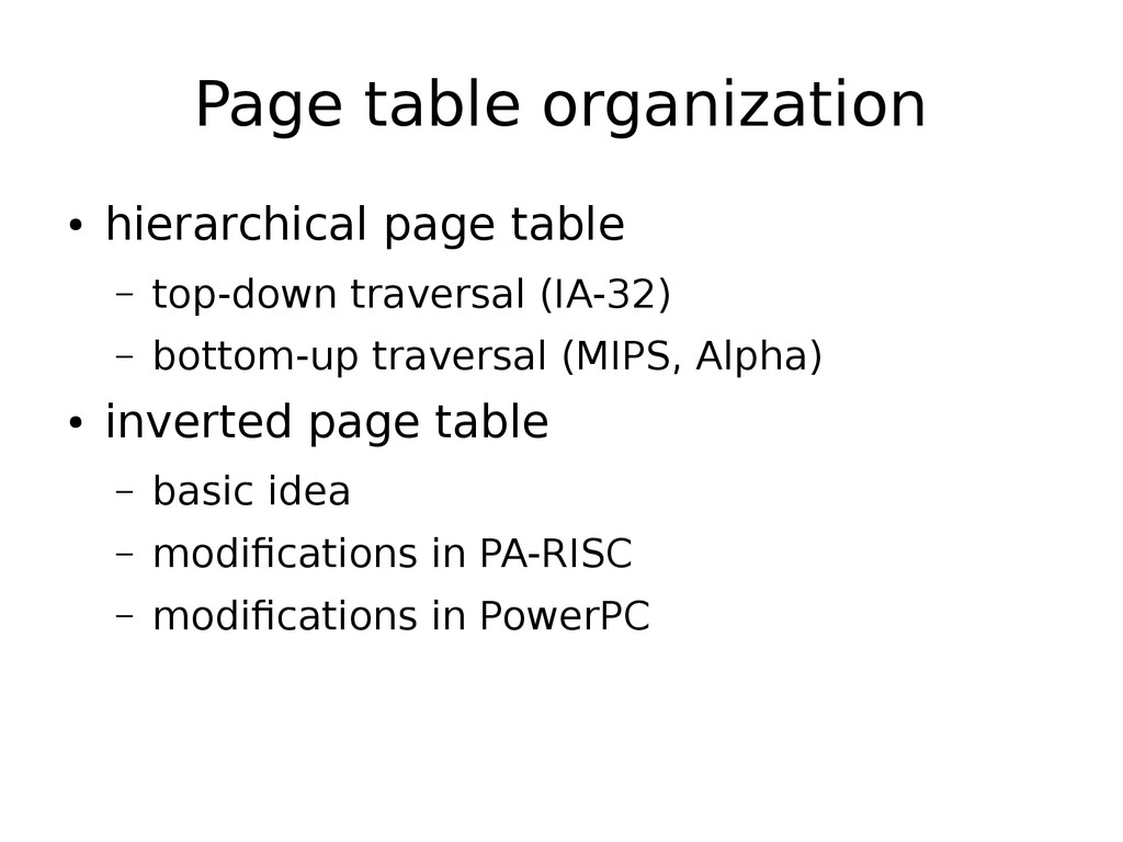 Page table organization ● hierarchical page tab...