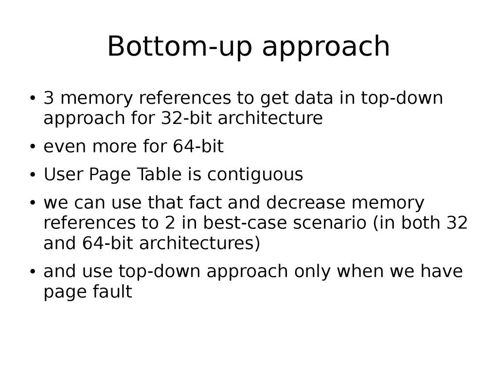 Bottom-up approach ● 3 memory references to get...