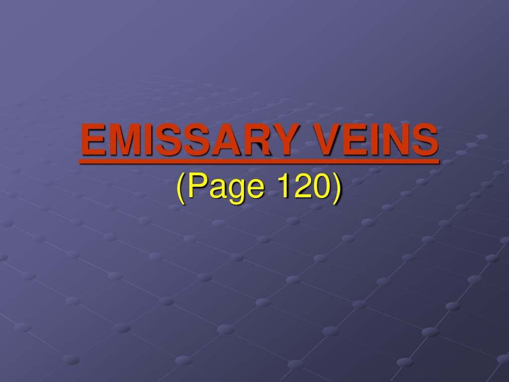 EMISSARY VEINS (Page 120)