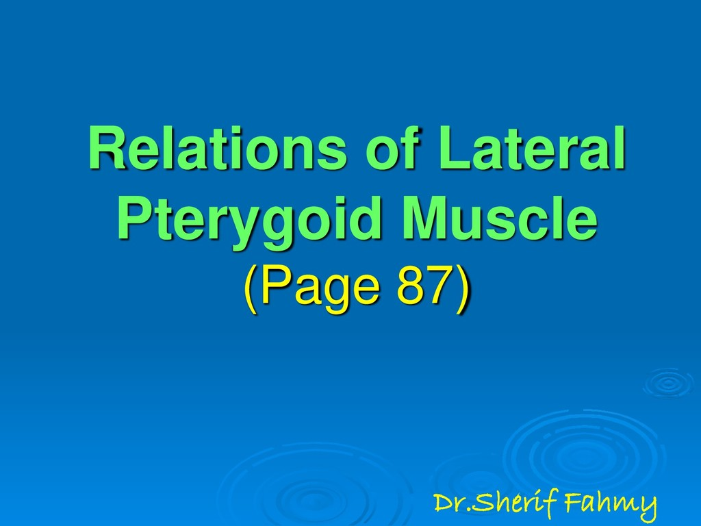 Relations of Lateral Pterygoid Muscle (Page 87)...