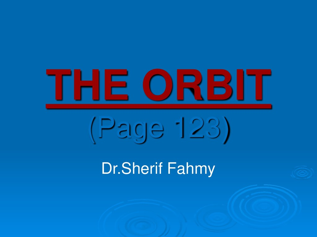 THE ORBIT (Page 123) Dr.Sherif Fahmy